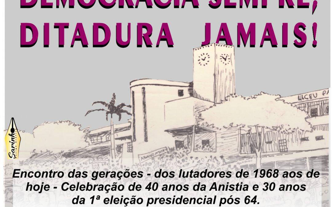 REENCONTRO: Democracia sim, Ditadura jamais!